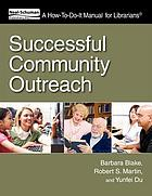 Successful community outreach : a how-to-do-it manual for librarians