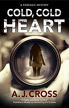 Cold, cold heart : a forensic mystery