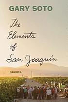 The elements of San Joaquin : poems