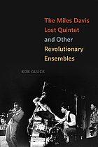 The Miles Davis Lost Quintet : and other revolutionary ensembles