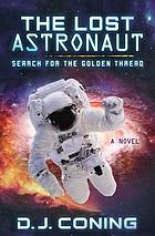 The Lost Astronaut : a Novel.