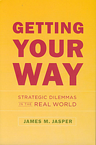 Getting your way : strategic dilemmas in the real world
