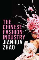 The Chinese fashion industry : an ethnographic approach