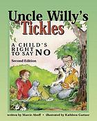 Uncle Willy's tickles : a child's right to say no