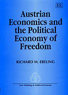 Austrian economics and the political economy of freedom