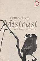 Mistrust : an Ethnographic Theory.