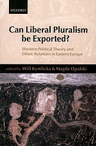 Can liberal pluralism be exported? : Western political theory and ethnic relations in Eastern Europe