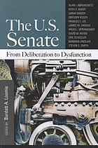 The U.S. Senate : from deliberation to dysfunction