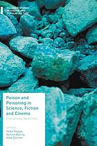 Poison and poisoning in science, fiction and cinema : precarious identities