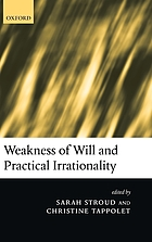 Weakness of Will and Practical Irrationality.