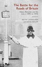 The battle for the roads of Britain : police, motorists and the law, c.1890s to 1970s