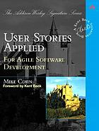 User stories applied : for agile software development