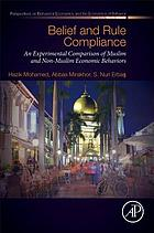 Belief and Rule Compliance : An Experimental Comparison of Muslim and Non-Muslim Economic Behavior