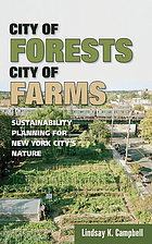 City of Forests, City of Farms : Sustainability Planning for New York Cityâ#x80 ; #x99 ; s Nature