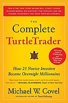 The complete turtletrader : the legend, the lessons, the results