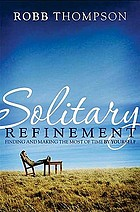 Solitary refinement : the hidden power of being alone