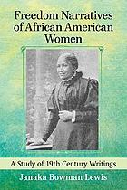 Freedom narratives of African American women : a study of 19th century writings