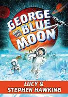 GEORGE AND THE BLUE MOON.