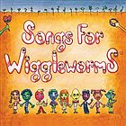Songs for wiggleworms.