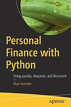 Personal finance with Python : using pandas, requests, and recurrent