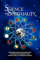 Science and spirituality : cultivating the spirit of Unity-and-Diversity