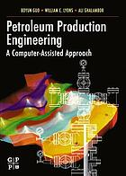 Petroleum Production Engineering, A Computer-Assisted Approach : a Computer-Assisted Approach.