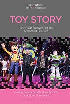Toy Story : How Pixar Reinvented the Animated Feature.