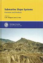 Submarine slope systems : processes and products