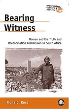Bearing witness : women and the Truth and Reconciliation Commission in South Africa