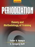 Periodization : theory and methodology of training