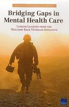 Bridging gaps in mental health care : lessons learned from the Welcome Back Veterans Initiative