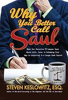 Why you better call Saul : what our favorite TV lawyer says about life, love, and scheming your way to acquittal and a large cash payout