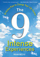 The 9 intense experiences : an action plan to change your life forever