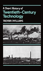 Short History of Twentieth-Century Technology, c. 1900 - c. 1950, A.