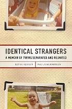 Identical strangers : a memoir of twins separated and reunited