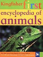 The Kingfisher first encyclopedia of animals