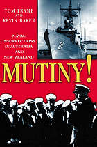 Mutiny! : naval insurrections in Australia and New Zealand