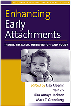 Enhancing early attachments : theory, research, intervention, and policy