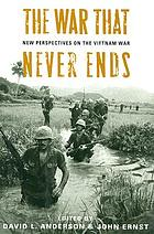 The war that never ends : new perspectives on the Vietnam War