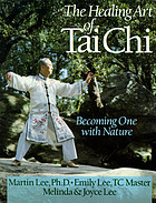 The healing art of Tai Chi : becoming one with nature