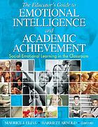 The educator's guide to emotional intelligence and academic achievement : social-emotional learning in the classroom