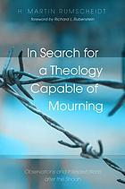 In search for a theology capable of mourning : observations and interpretations after the Shoah