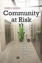 Community at risk : biodefense and the collective search for security