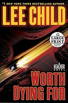 Worth dying for : a Reacher novel
