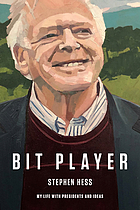 Bit player : my life with presidents and ideas