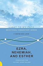 Ezra, Nehemiah, and Esther : principles for victory over failure