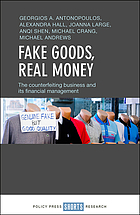 Fake goods, real money : the counterfeiting business and its financial management
