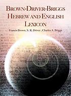Book cover for The Brown-Driver-Briggs Hebrew and English lexicon