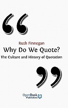 Why do we quote? : the culture and history of quotation.