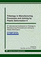 Tribology in manufacturing processes and joining by plastic deformation : selected, peer reviewed papers from the 8th International Conference on Tribology in Manufacturing Processes & Joining by Plastic Deformation, June 24-26, 2018, Elsinore, Denmark